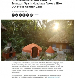 """""""The Womb of Mother Earth"""": A Temazcal Spa in Honduras Takes a Hiker Out of His Comfort Zone"""