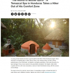 """The Womb of Mother Earth"": A Temazcal Spa in Honduras Takes a Hiker Out of His Comfort Zone"